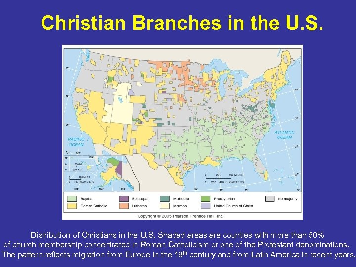 Christian Branches in the U. S. Distribution of Christians in the U. S. Shaded