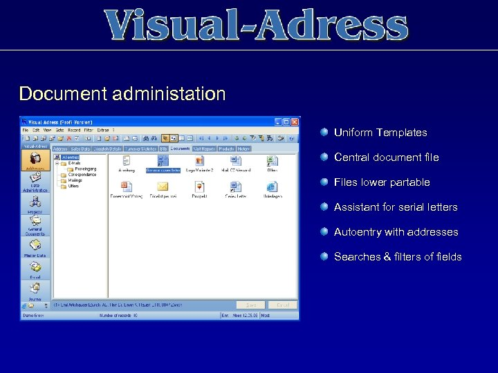 Document administation Uniform Templates Central document file Files lower partable Assistant for serial letters