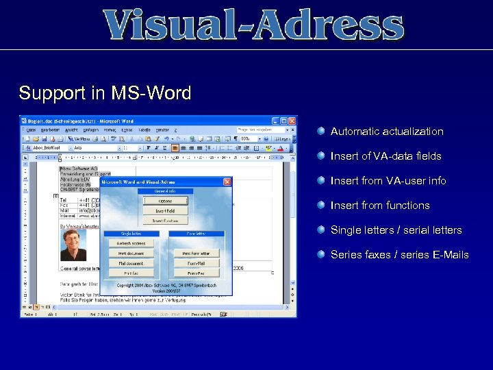 Support in MS-Word Automatic actualization Insert of VA-data fields Insert from VA-user info Insert