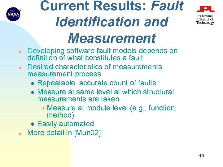Current Results: Fault Identification and Measurement n n n California Institute of Technology Developing