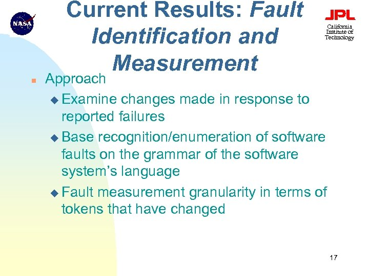 Current Results: Fault Identification and Measurement n California Institute of Technology Approach u Examine