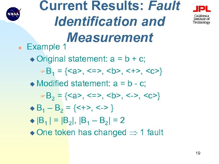 Current Results: Fault Identification and Measurement n California Institute of Technology Example 1 u