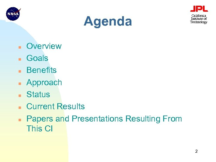 Agenda n n n n California Institute of Technology Overview Goals Benefits Approach Status