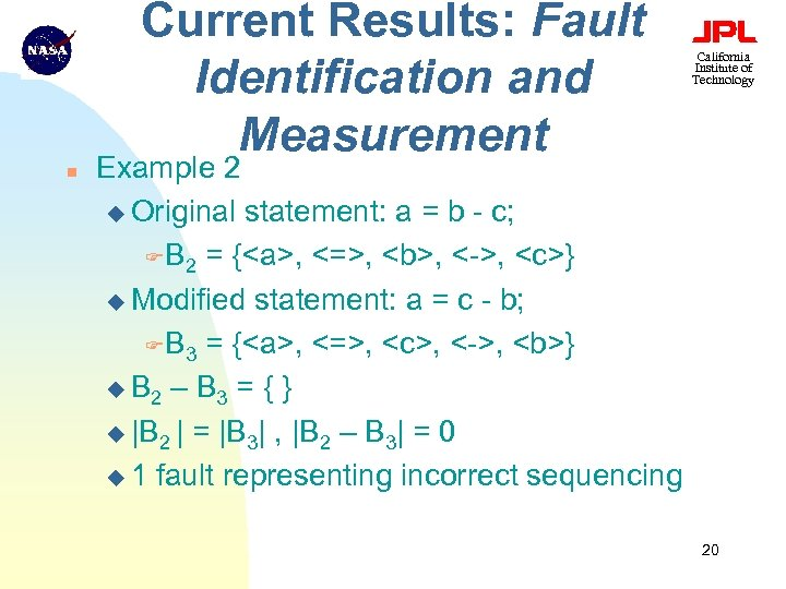 Current Results: Fault Identification and Measurement n California Institute of Technology Example 2 u