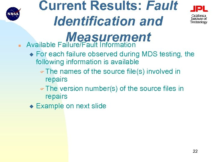 n Current Results: Fault Identification and Measurement Available Failure/Fault Information California Institute of Technology