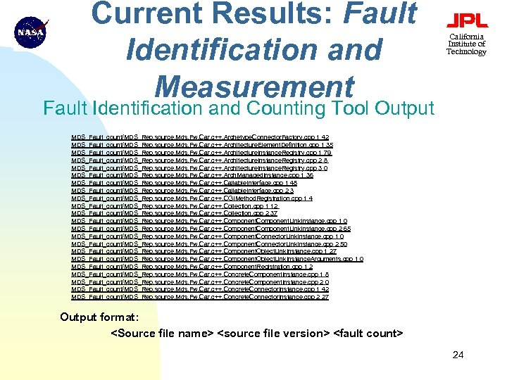 Current Results: Fault Identification and Measurement California Institute of Technology Fault Identification and Counting