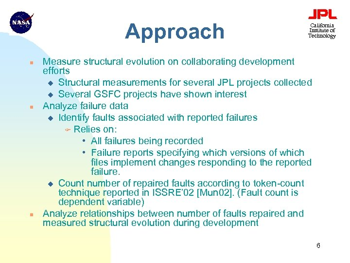 Approach n n n California Institute of Technology Measure structural evolution on collaborating development