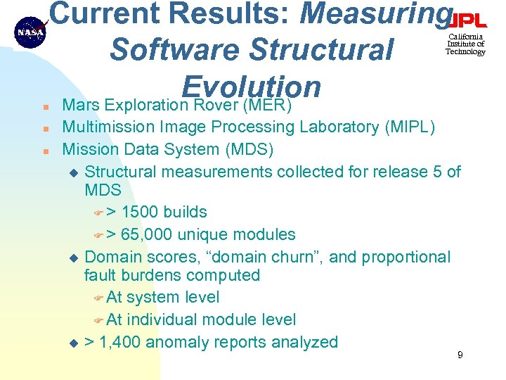 Current Results: Measuring Software Structural Evolution Mars Exploration Rover (MER) California Institute of Technology