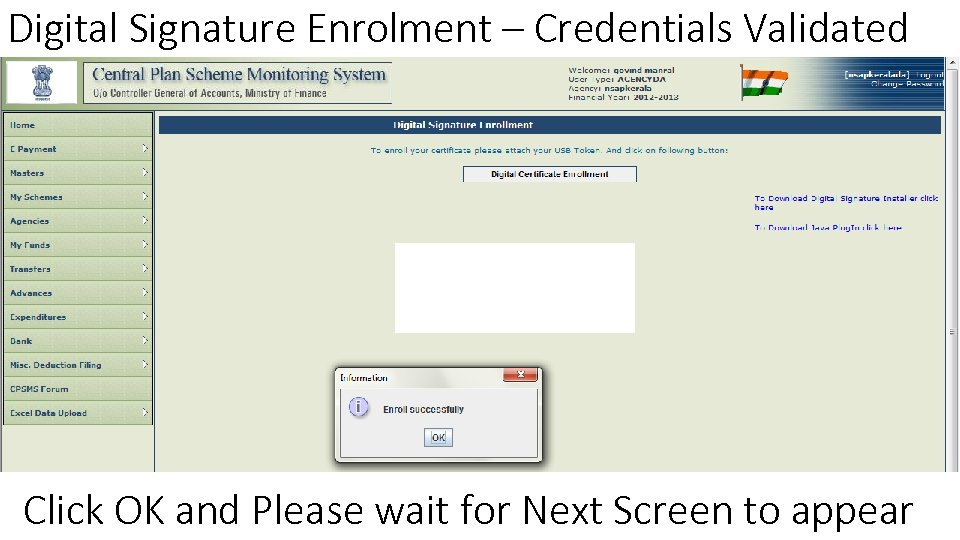 Digital Signature Enrolment – Credentials Validated Click OK and Please wait for Next Screen