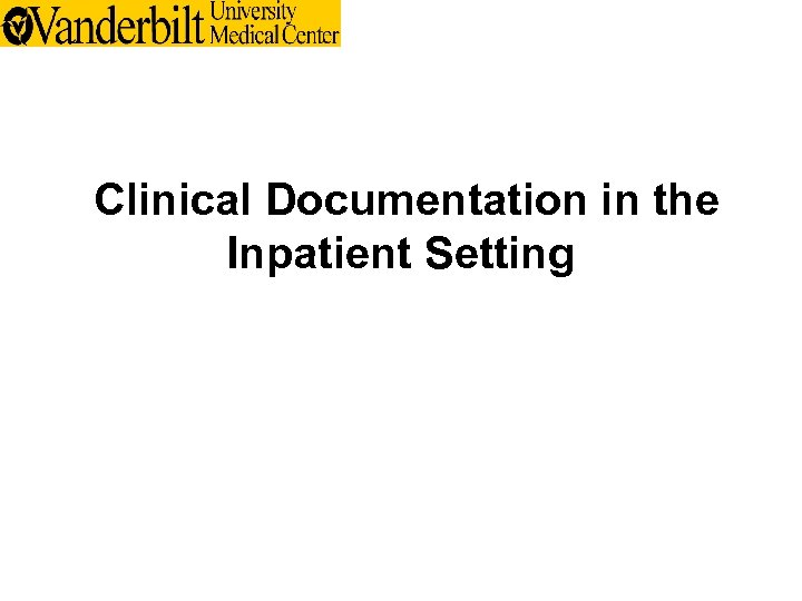 Clinical Documentation in the Inpatient Setting