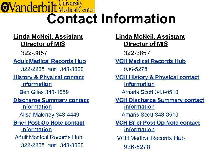Contact Information Linda Mc. Neil, Assistant Director of MIS 322 -3857 Adult Medical Records