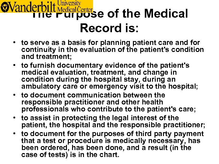 The Purpose of the Medical Record is: • to serve as a basis for