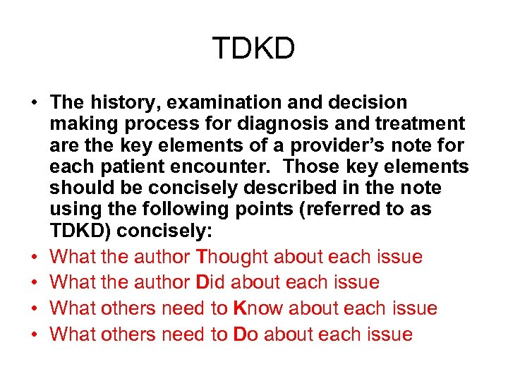 TDKD • The history, examination and decision making process for diagnosis and treatment are
