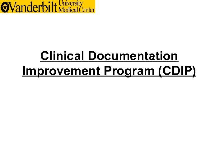 Clinical Documentation Improvement Program (CDIP)