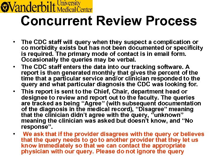 Concurrent Review Process • The CDC staff will query when they suspect a complication