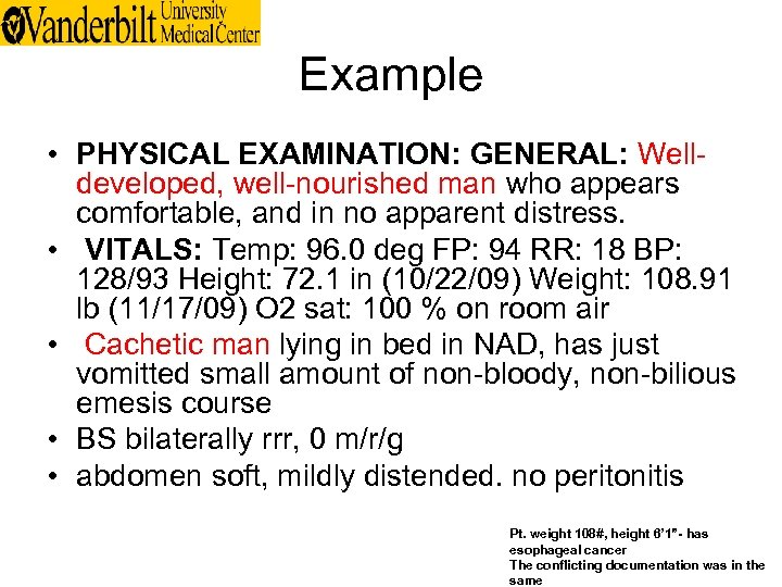 Example • PHYSICAL EXAMINATION: GENERAL: Welldeveloped, well-nourished man who appears comfortable, and in no