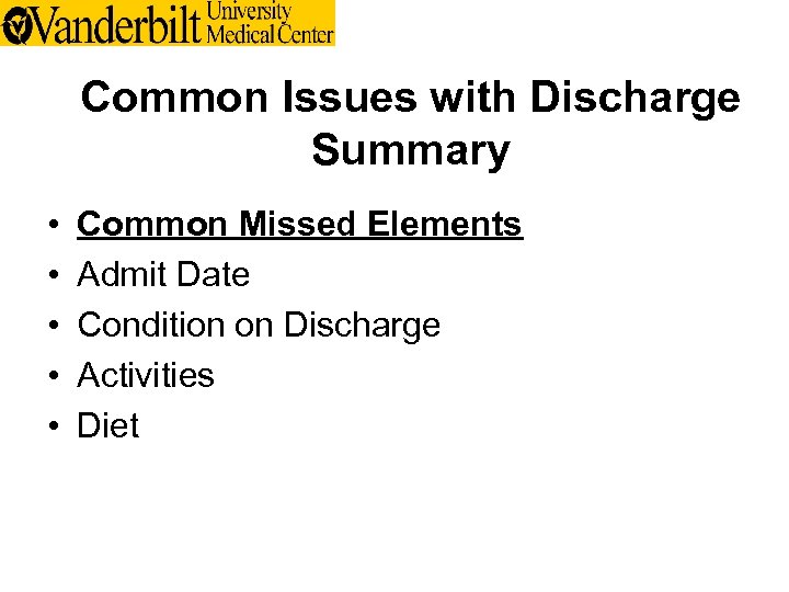 Common Issues with Discharge Summary • • • Common Missed Elements Admit Date Condition