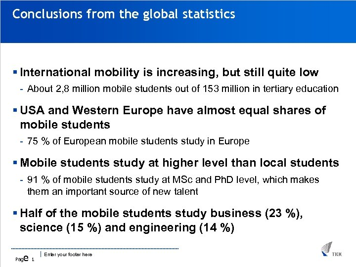 Conclusions from the global statistics § International mobility is increasing, but still quite low