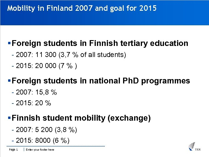 Mobility in Finland 2007 and goal for 2015 § Foreign students in Finnish tertiary