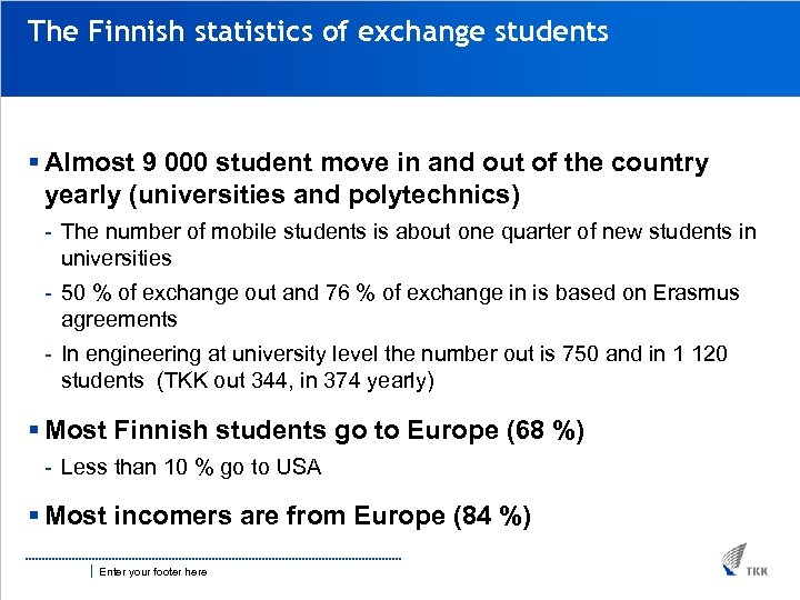 The Finnish statistics of exchange students § Almost 9 000 student move in and