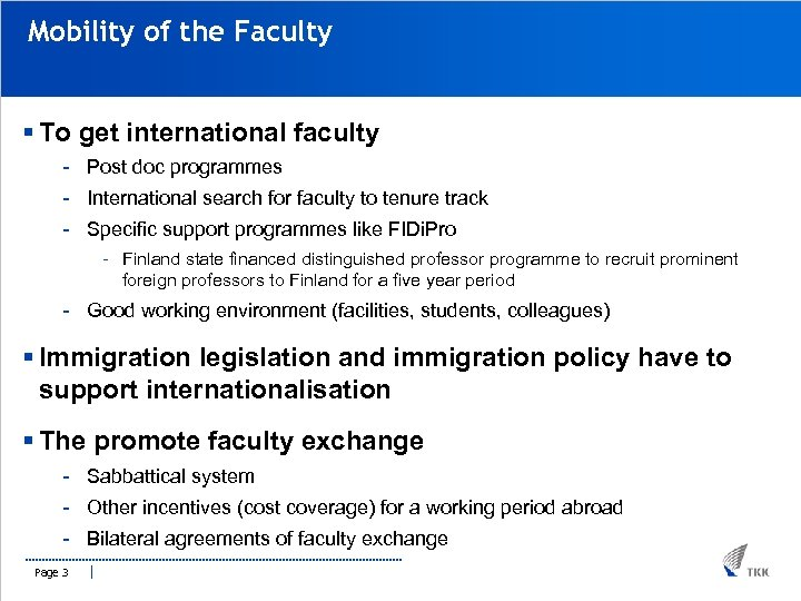 Mobility of the Faculty § To get international faculty - Post doc programmes -