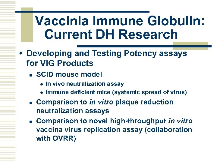 Vaccinia Immune Globulin: Current DH Research w Developing and Testing Potency assays for VIG