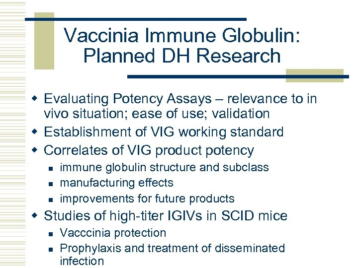 Vaccinia Immune Globulin: Planned DH Research w Evaluating Potency Assays – relevance to in