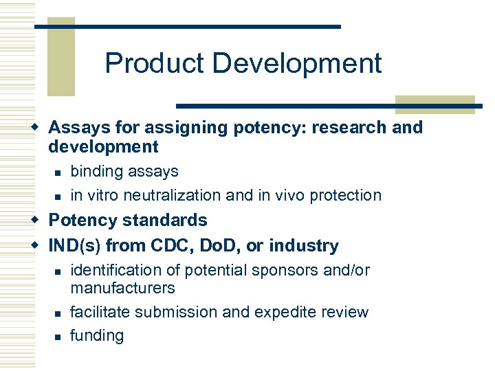 Product Development w Assays for assigning potency: research and development n n binding assays