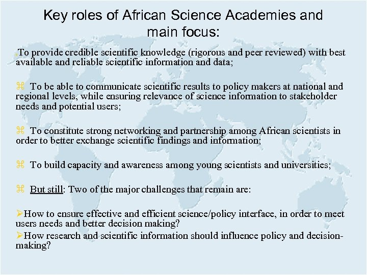 Key roles of African Science Academies and main focus: To provide credible scientific knowledge