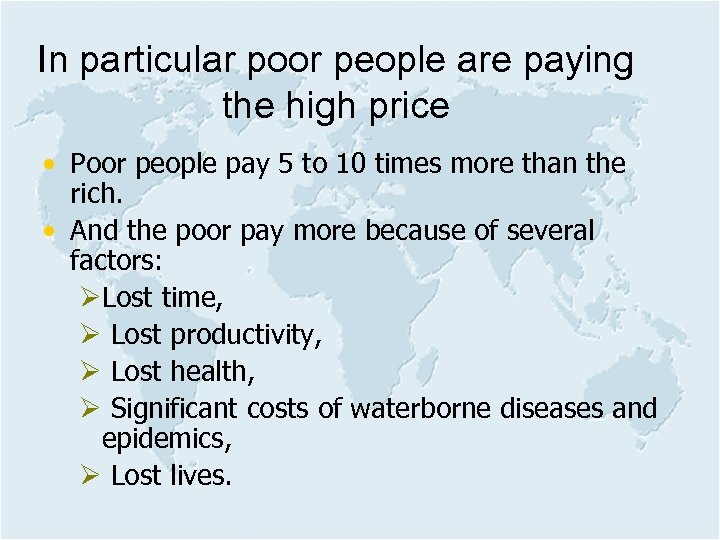 In particular poor people are paying the high price • Poor people pay 5