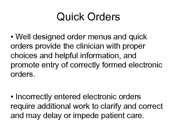 Quick Orders • Well designed order menus and quick orders provide the clinician with