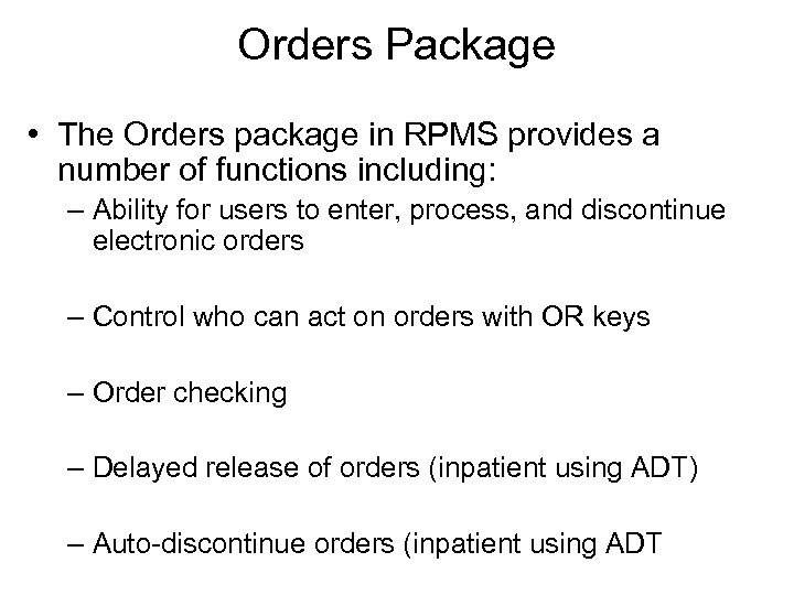 Orders Package • The Orders package in RPMS provides a number of functions including: