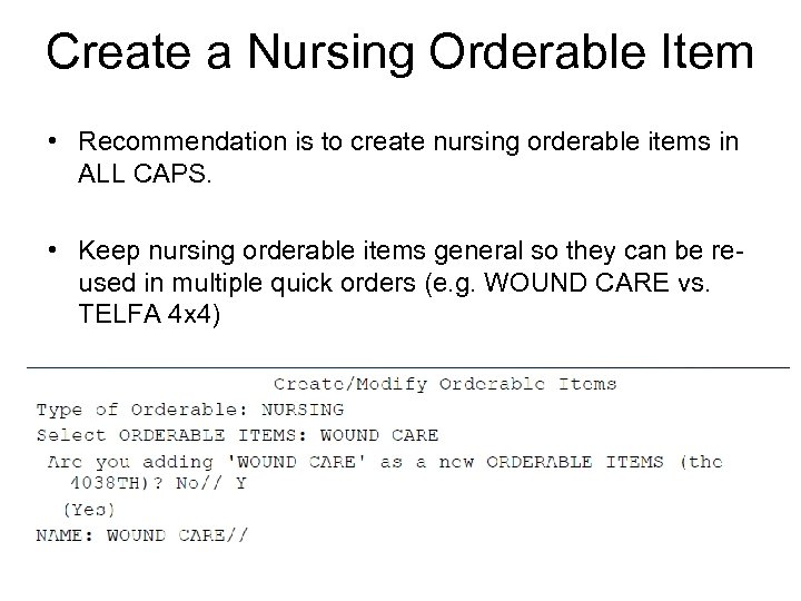 Create a Nursing Orderable Item • Recommendation is to create nursing orderable items in