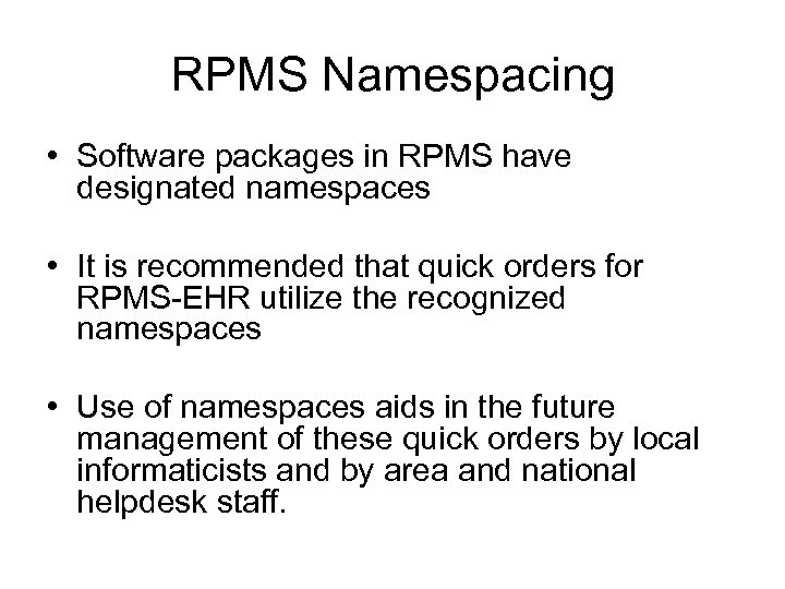 RPMS Namespacing • Software packages in RPMS have designated namespaces • It is recommended