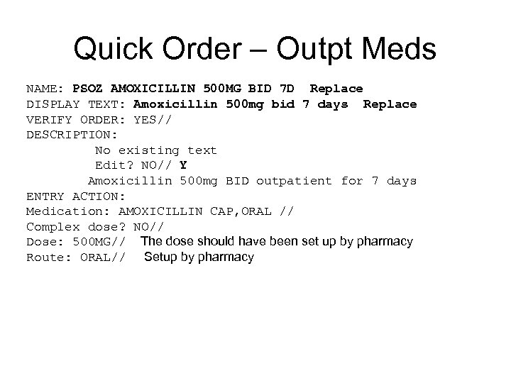 Quick Order – Outpt Meds NAME: PSOZ AMOXICILLIN 500 MG BID 7 D Replace