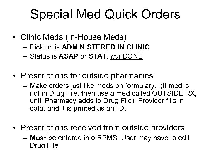 Special Med Quick Orders • Clinic Meds (In-House Meds) – Pick up is ADMINISTERED