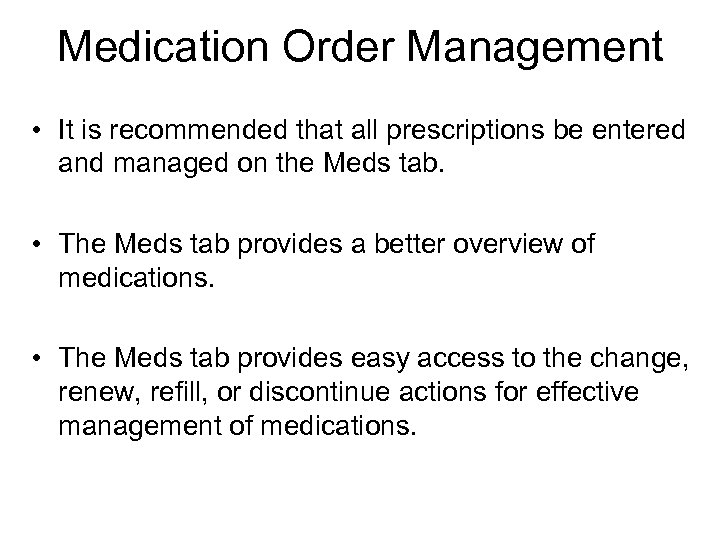 Medication Order Management • It is recommended that all prescriptions be entered and managed