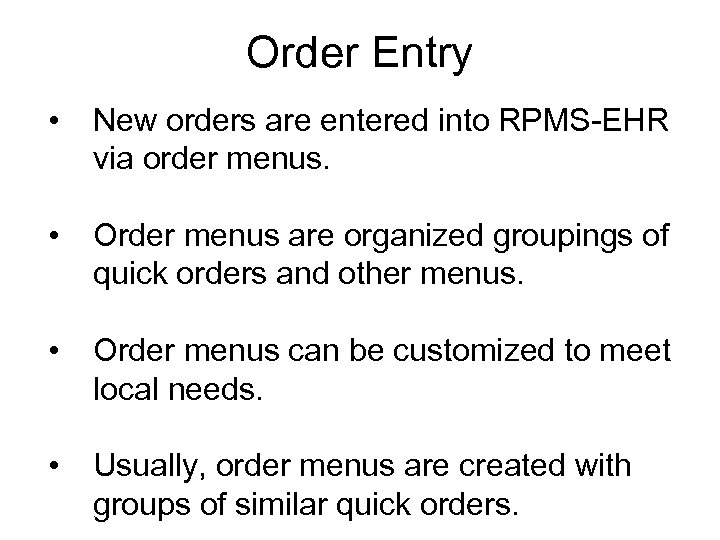 Order Entry • New orders are entered into RPMS-EHR via order menus. • Order