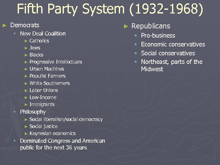 Fifth Party System (1932 -1968) ► Democrats § New Deal Coalition Catholics ► Jews