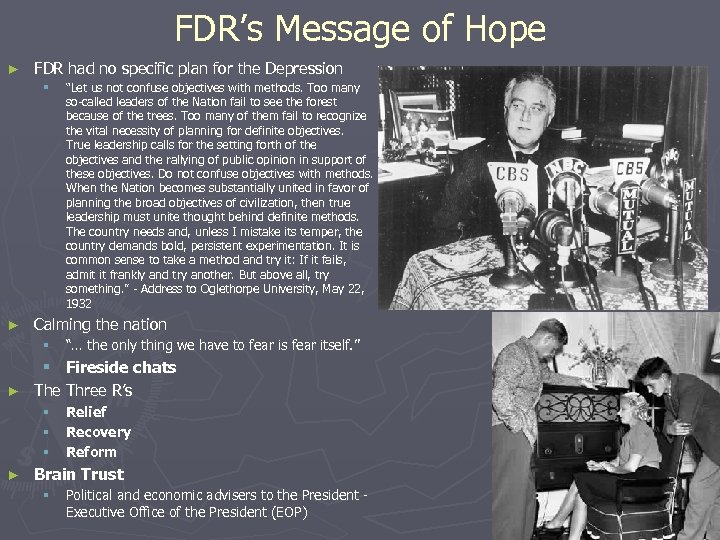FDR's Message of Hope ► FDR had no specific plan for the Depression §
