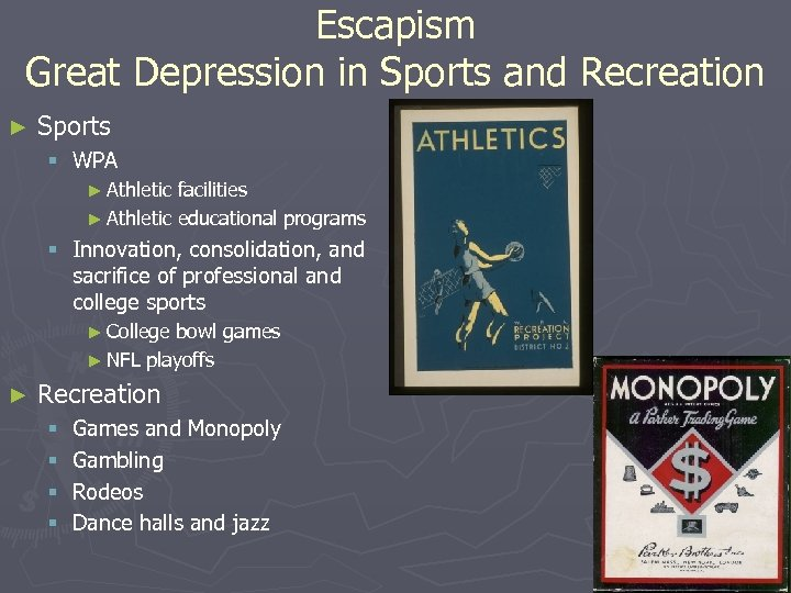 Escapism Great Depression in Sports and Recreation ► Sports § WPA ► Athletic facilities