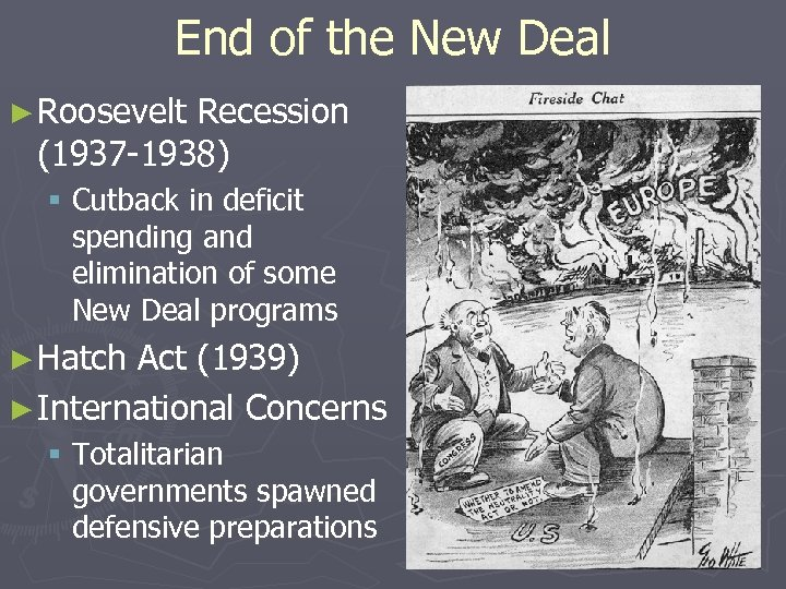 End of the New Deal ► Roosevelt Recession (1937 -1938) § Cutback in deficit