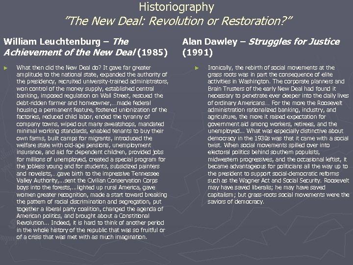 """Historiography """"The New Deal: Revolution or Restoration? """" William Leuchtenburg – The Achievement of"""
