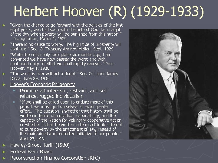 """Herbert Hoover (R) (1929 -1933) ► ► ► """"Given the chance to go forward"""