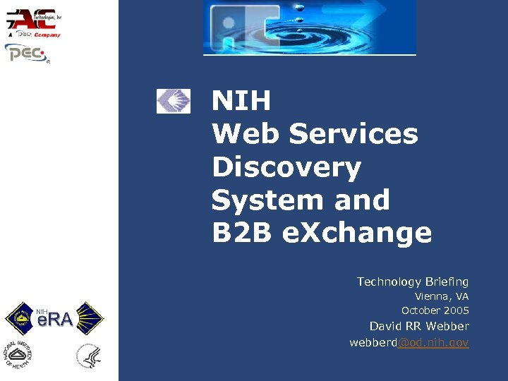 NIH Web Services Discovery System and B 2 B e. Xchange Technology Briefing Vienna,