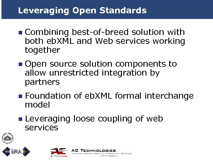 Leveraging Open Standards n Combining best-of-breed solution with both eb. XML and Web services