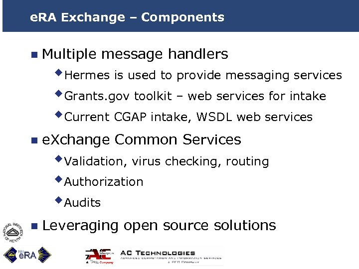 e. RA Exchange – Components n Multiple message handlers w. Hermes is used to