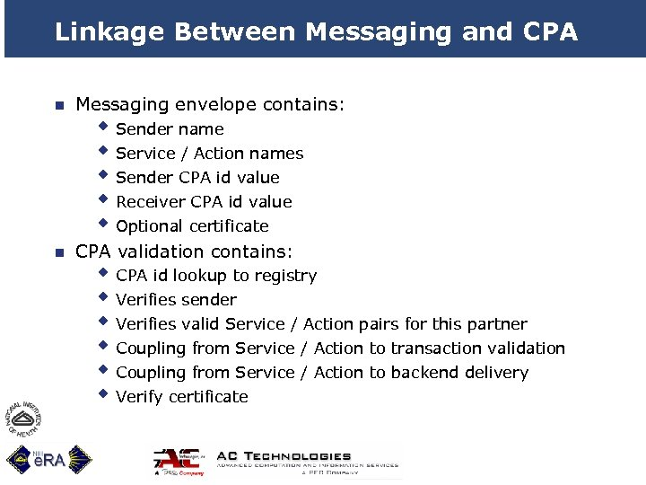 Linkage Between Messaging and CPA n Messaging envelope contains: n CPA validation contains: w