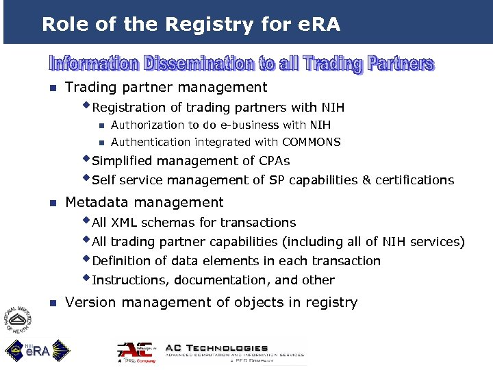 Role of the Registry for e. RA n Trading partner management w. Registration of