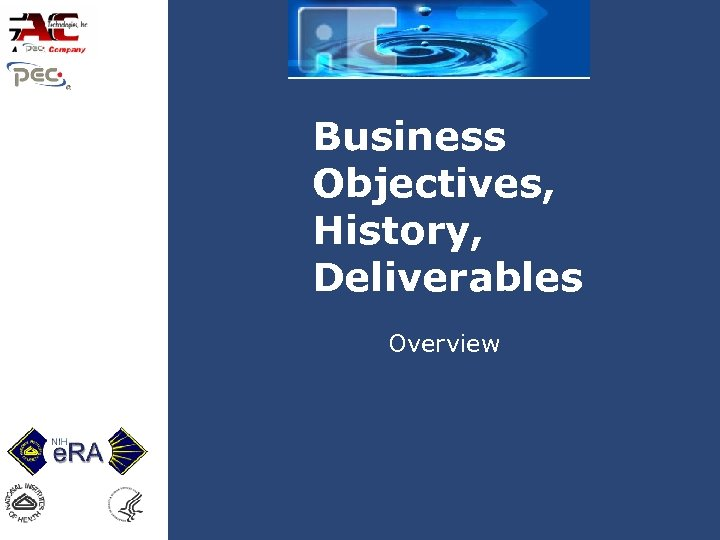 Business Objectives, History, Deliverables Overview